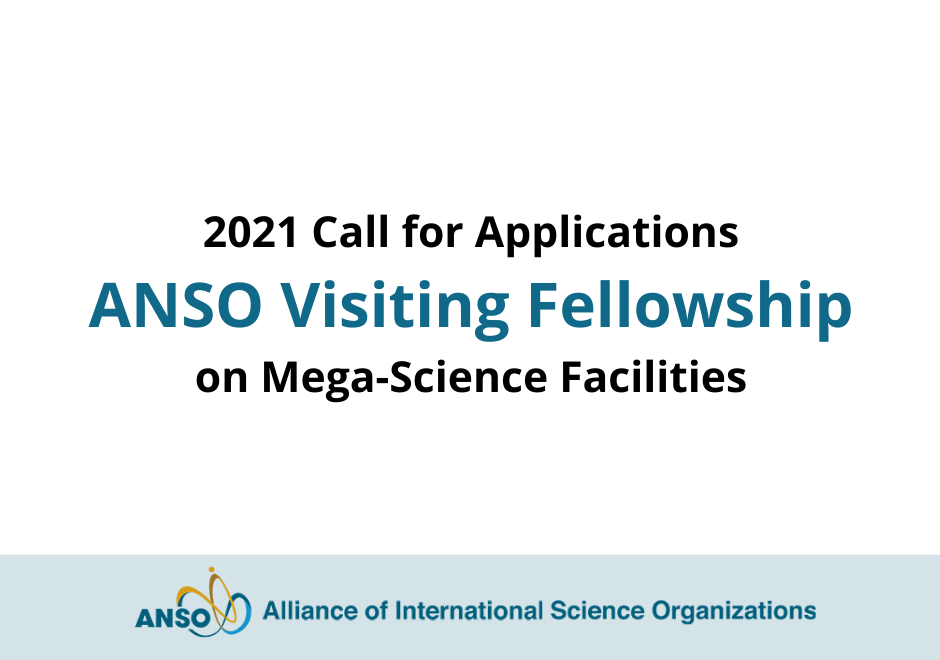 2021 Call for Applications ANSO Visiting Fellowship on Mega-Science Facilities